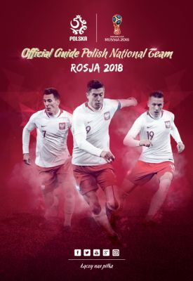 Polska piłka: / Official Guide Polish National Team / 2018 FIFA World Cup Russia